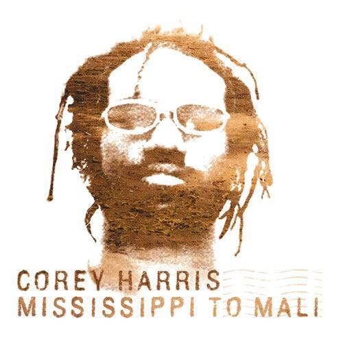 Mississippi To Mali von Corey Harris