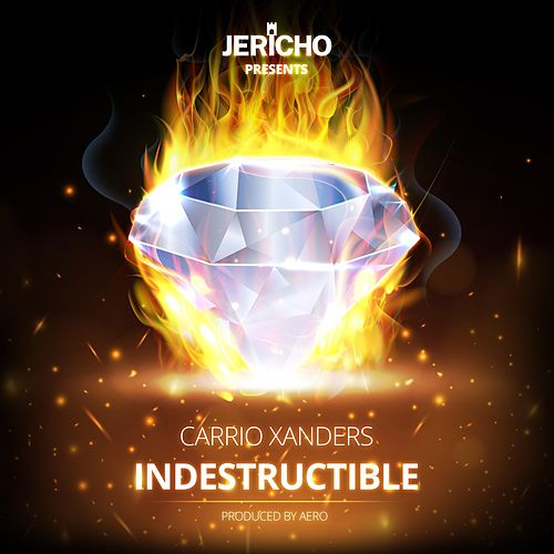 Indestructible by Carrio Xanders