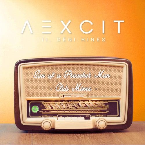 Son of a Preacher Man (Club Mixes) by Aexcit