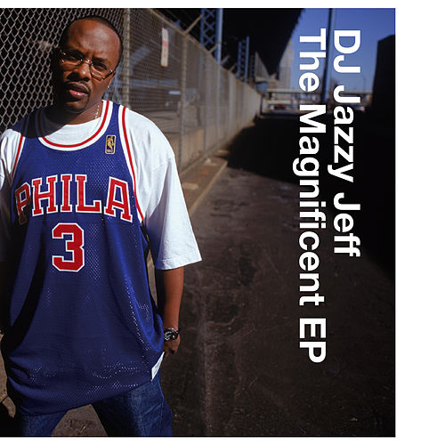 The Magnificent EP /For Da Love Of Da Game by DJ Jazzy Jeff