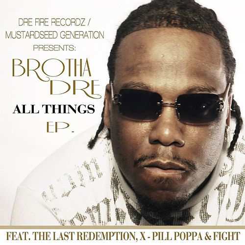 All Things - EP by Brotha Dre