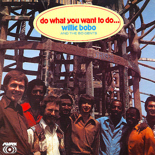 Do What You Want to Do... de Willie Bobo