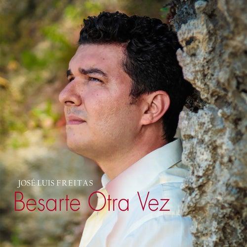 Besarte Otra Vez de Jose Luis Freitas