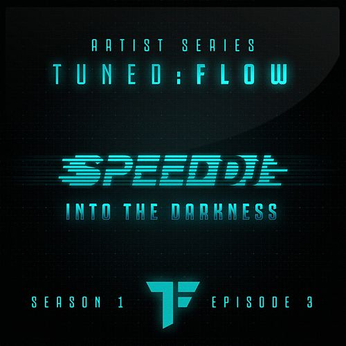 Into the Darkness (T:F Artist Series S01-E03) by Speed DJ