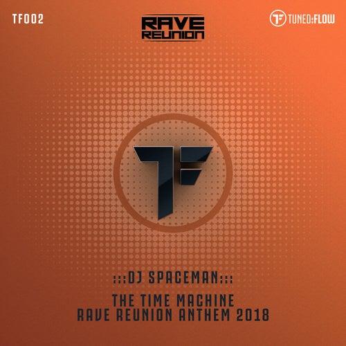 The Time Machine (Rave Reunion Anthem 2018) by DJ Spaceman
