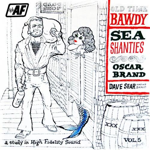 Bawdy Sea Shanties: Bawdy Songs, Vol. 5 van Oscar Brand