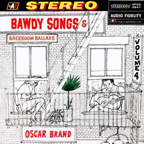Bawdy Songs & Backroom Ballads, Vol. 4 by Oscar Brand