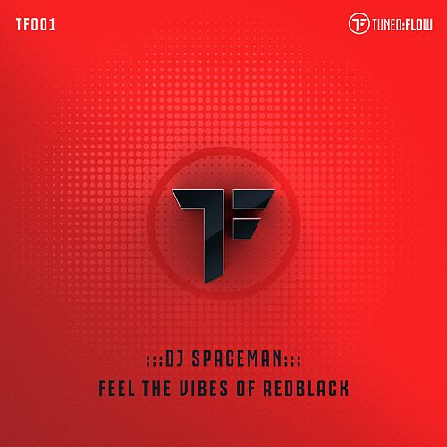 Feel the Vibes of RedBlack by DJ Spaceman
