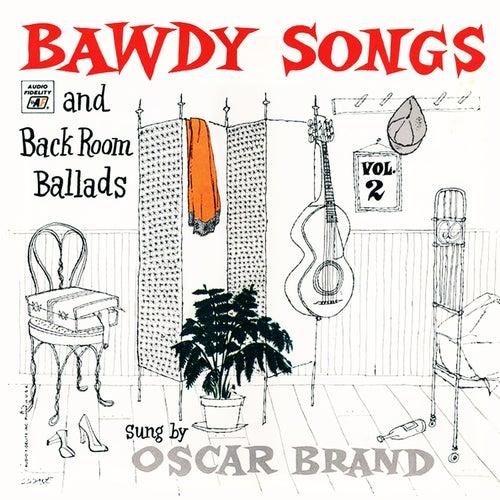 Bawdy Songs and Backroom Ballads, Vol. 2 by Oscar Brand
