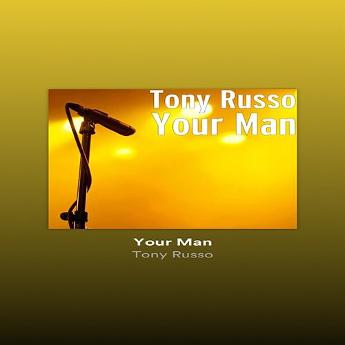 Your Man von Tony Russo