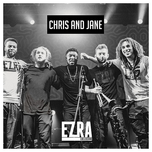 Chris and Jane by Ezra Collective