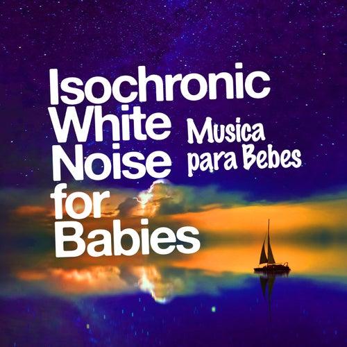 Isochronic White Noise for Babies de Musica para Bebes