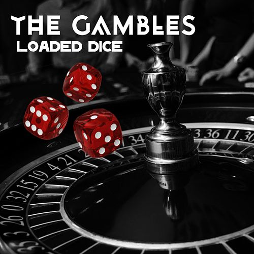 Loaded Dice von Gambles