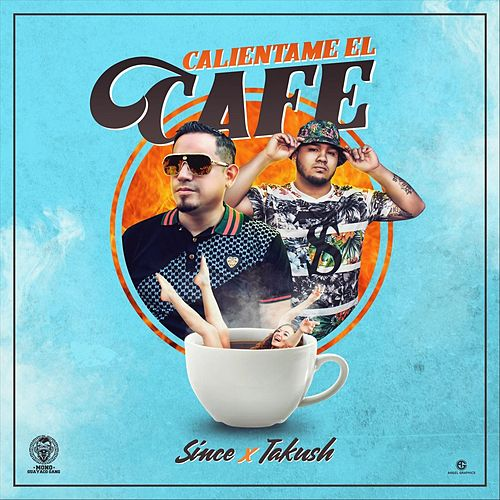 Calientame el Cafe by Since