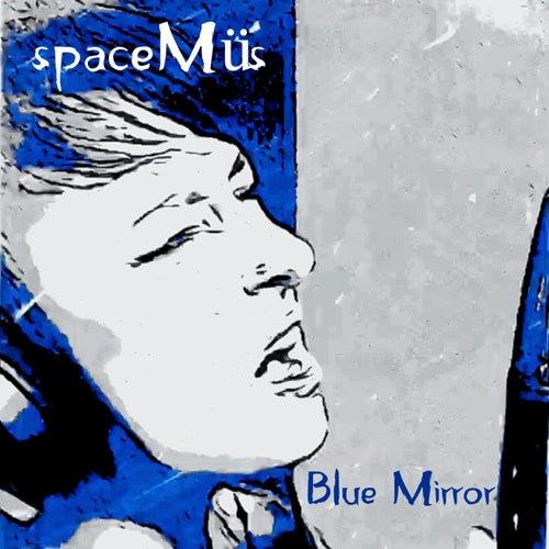 Blue Mirror by Spacemüs
