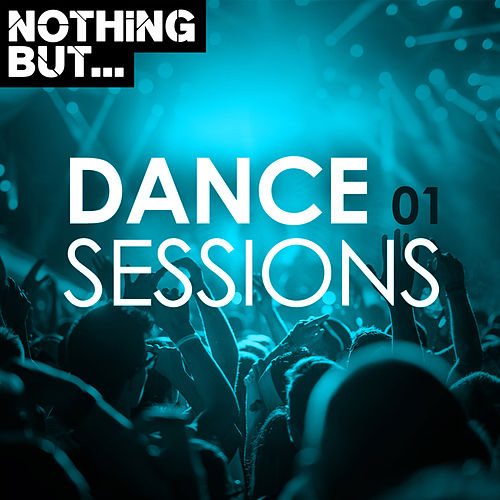Nothing But... Dance Sessions, Vol. 01 - EP by Various Artists