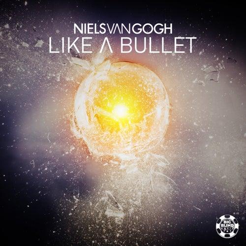 Like a bullet de Niels Van Gogh
