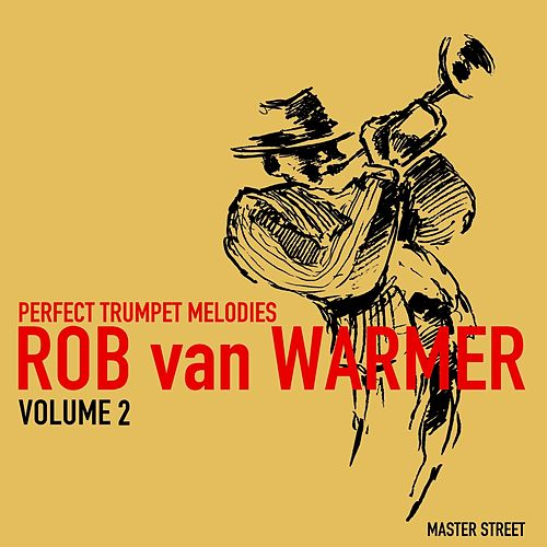 Perfect Trumpet Melodies, Volume 2 von Rob van Warmer