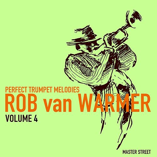 Perfect Trumpet Melodies, Volume 4 von Rob van Warmer