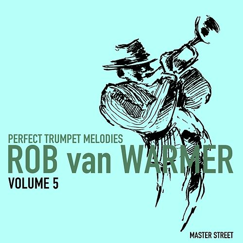 Perfect Trumpet Melodies, Volume 5 von Rob van Warmer