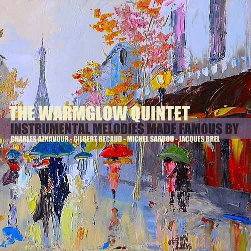 Instrumental Melodies Made Famous by Charles Aznavour, Gilbert Bécaud, Michel Sardou & Jacques Brel von The Warmglow Quintet