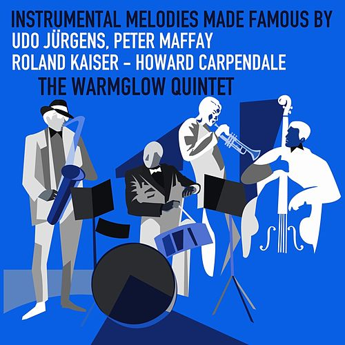 Instrumental Melodies Made Famous by Udo Jürgens, Peter Maffay, Roland Kaiser & Howard Carpendale von The Warmglow Quintet