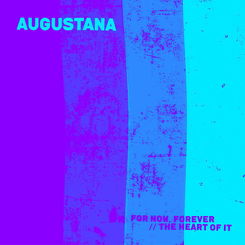 For Now, Forever / / The Heart of It van Augustana