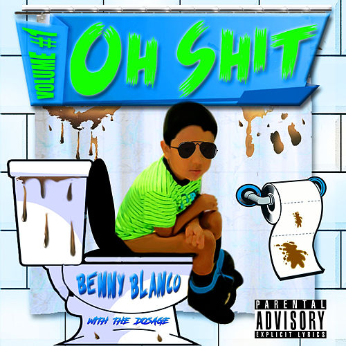 Oh Shit, Volume #1 von benny blanco