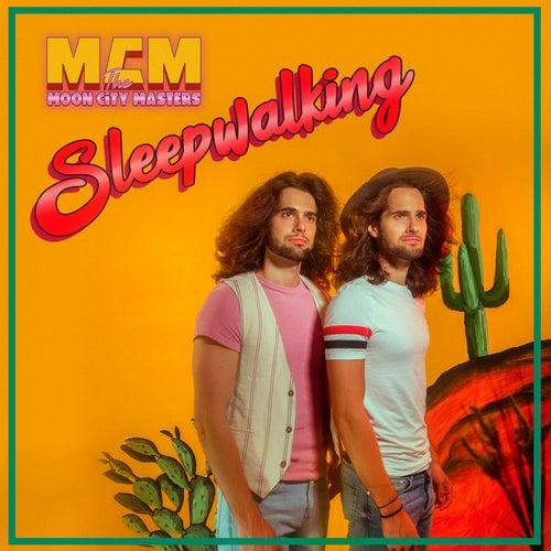 Sleepwalking by The Moon City Masters