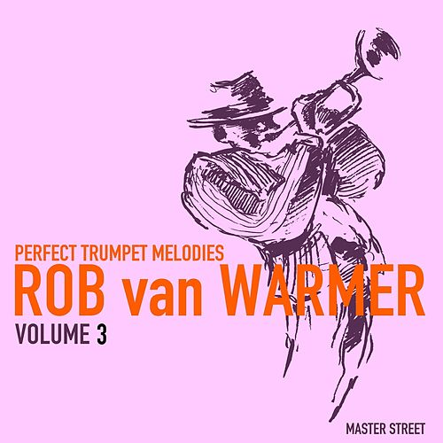 Perfect Trumpet Melodies, Volume 3 von Rob van Warmer