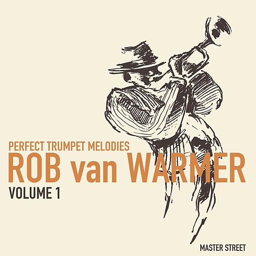 Perfect Trumpet Melodies, Volume 1 von Rob van Warmer