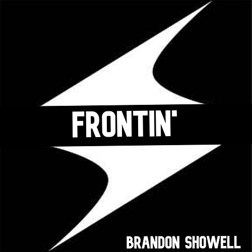 Frontin' by Brandon Showell