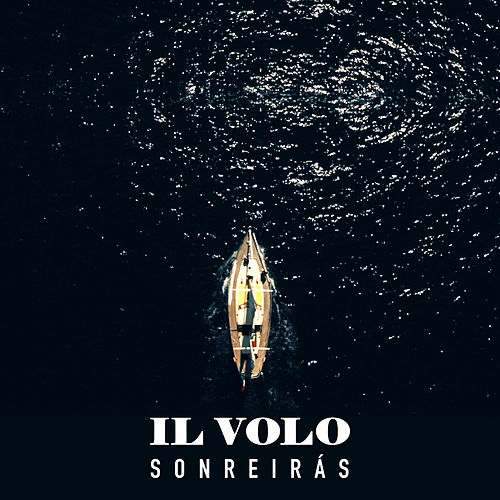 Sonreirás by Il Volo