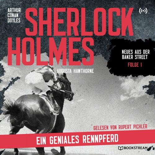 Sherlock Holmes: Ein geniales Rennpferd (Neues aus der Baker Street 1) von Sherlock Holmes