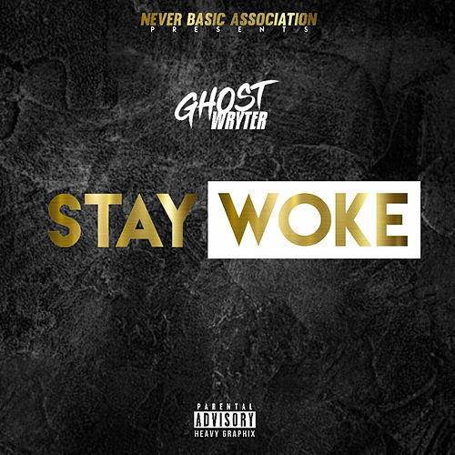 Stay Woke de GhostWryter