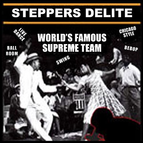 Hey DJ Steppers Delite by World Famous Supreme Team