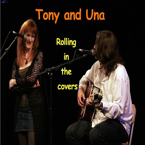 Rolling in the Covers by Tony and Una