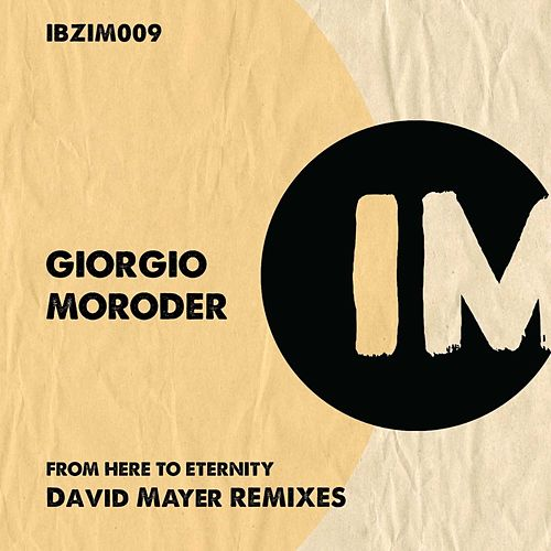 From Here to Eternity (David Mayer Remixes) by Giorgio Moroder