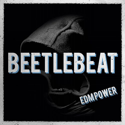 Beetlebeat de EDM Power