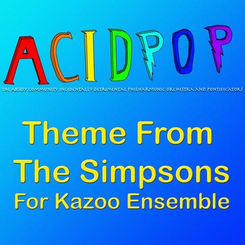 Theme from the Simpsons (For Kazoo Ensemble) von A.C.I.D.P.O.P.