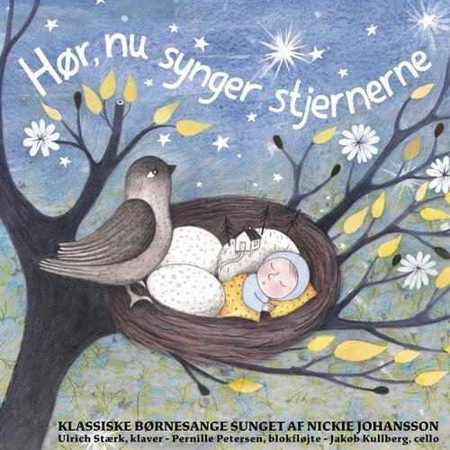Hør, nu synger stjernerne - Klassiske børnesange sunget af Nickie Johansson by Nickie Johansson