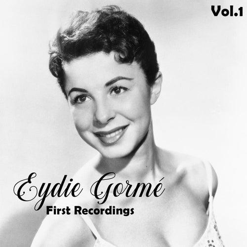 Eydie Gormé - First Recordings, Vol. 1 de Eydie Gorme