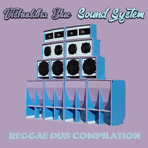 Vishuddha Blue Sound System (Reggae Dub Compilation) von Various Artists
