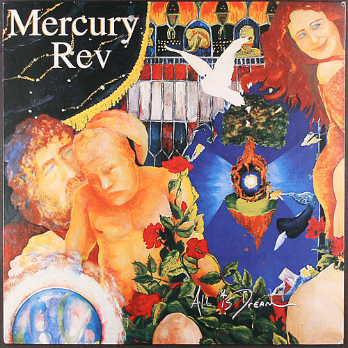 All is Dream von Mercury Rev
