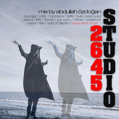 Studio 2645 (Mixed by Abdullah Özdoğan) by Various Artists