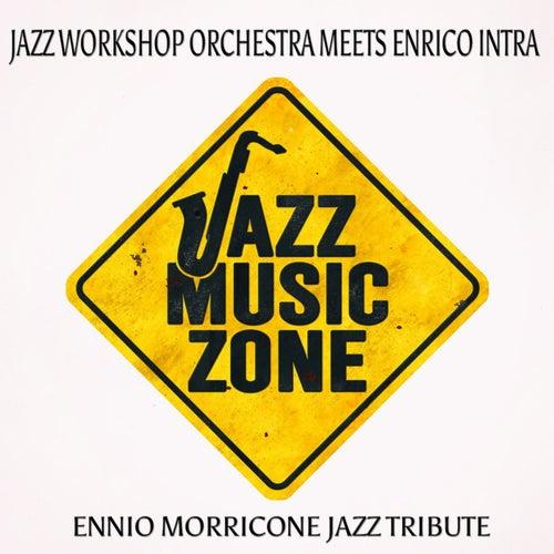 Ennio Morricone Jazz Tribute (Jazz Music Zone) de Jazz Workshop Orchestra