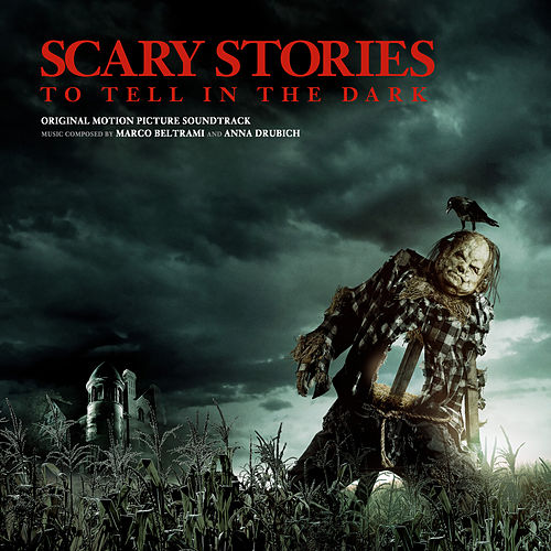 Scary Stories to Tell in the Dark (Original Motion Picture Soundtrack) by Marco Beltrami