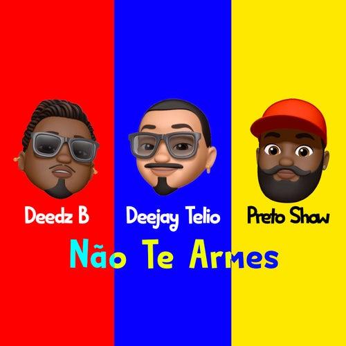Não Te Armes von Deejay Telio