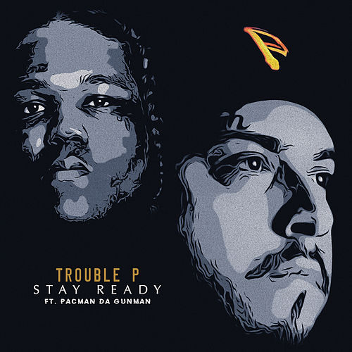 Stay Ready by Trouble P