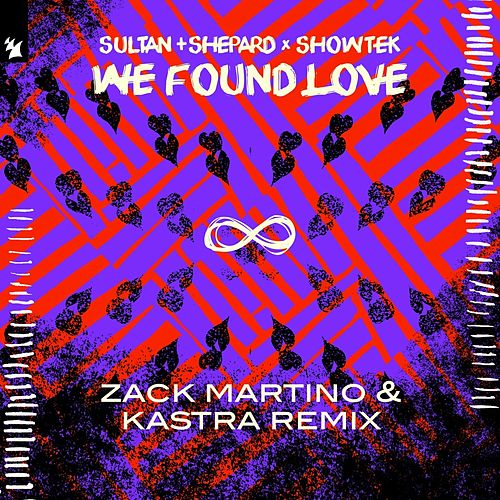 We Found Love (Zack Martino & Kastra Remix) by Sultan + Shepard